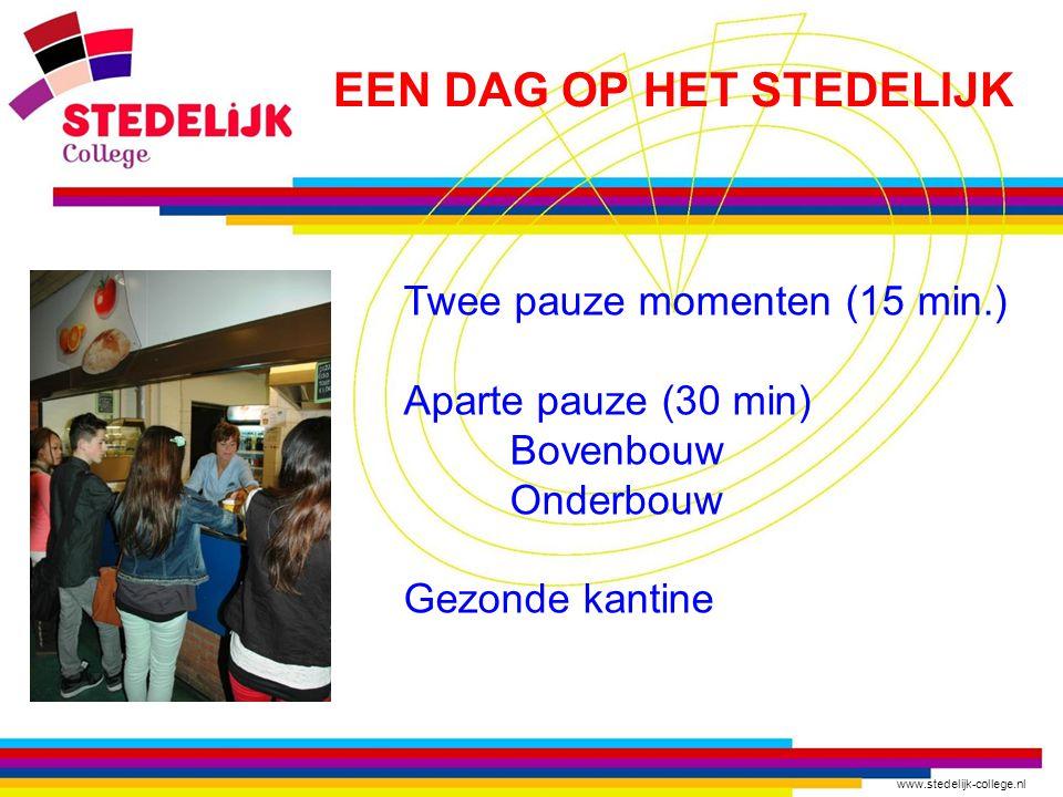 www.stedelijk-college.nl Twee pauze momenten (15 min.) Aparte pauze (30 min) Bovenbouw Onderbouw Gezonde kantine EEN DAG OP HET STEDELIJK