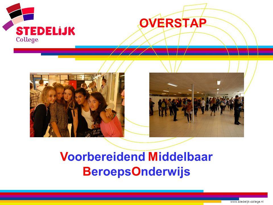 www.stedelijk-college.nl OVERSTAP Voorbereidend Middelbaar BeroepsOnderwijs
