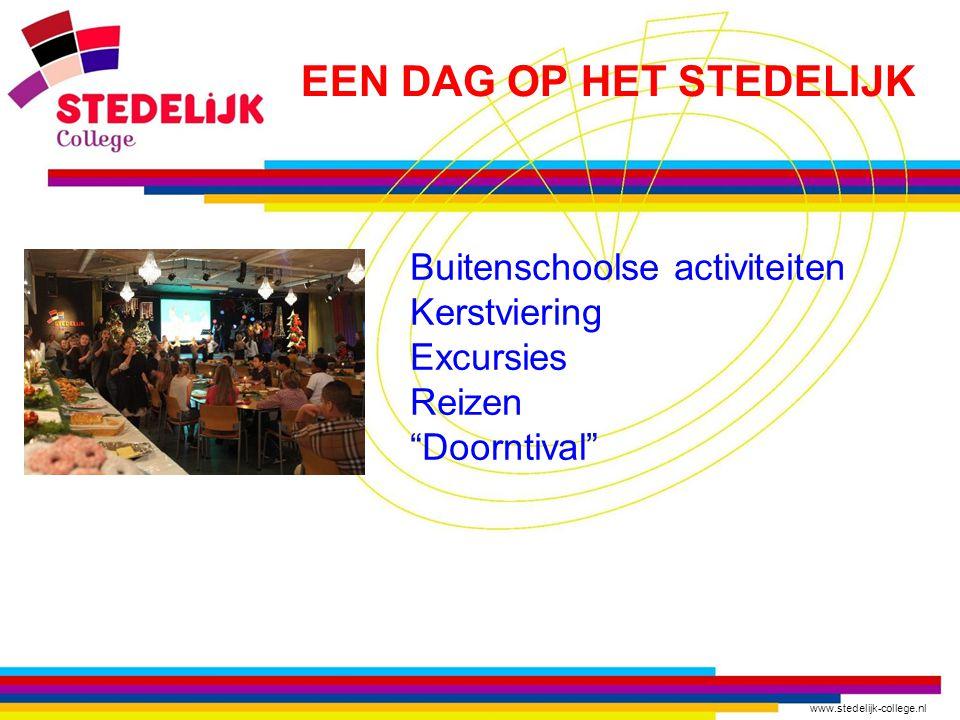 """www.stedelijk-college.nl Buitenschoolse activiteiten Kerstviering Excursies Reizen """"Doorntival"""" EEN DAG OP HET STEDELIJK"""