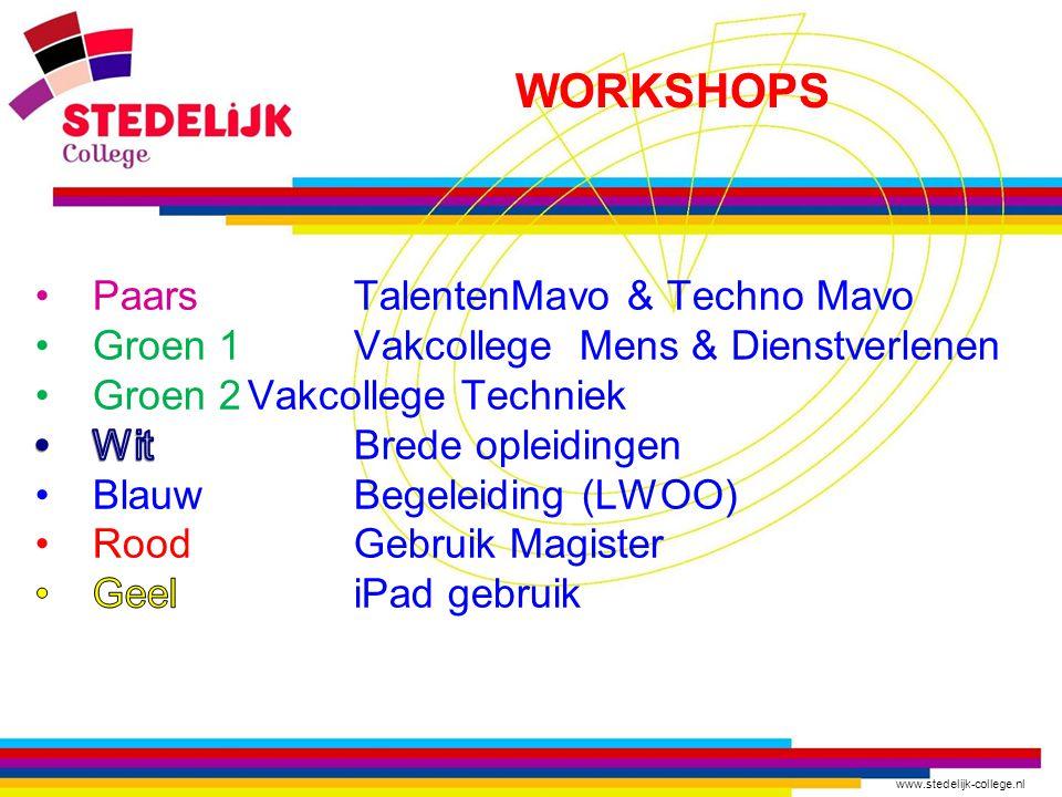 www.stedelijk-college.nl WORKSHOPS