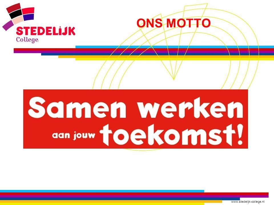 www.stedelijk-college.nl ONS MOTTO