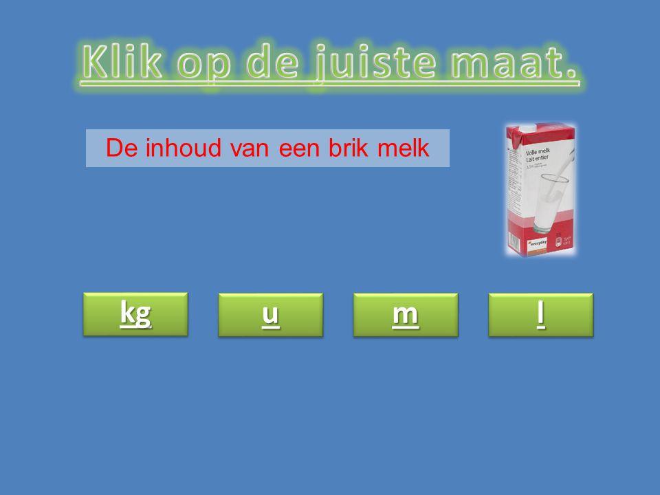 uuuu uuuu mmmm mmmm kg llll llll De inhoud van een brik melk