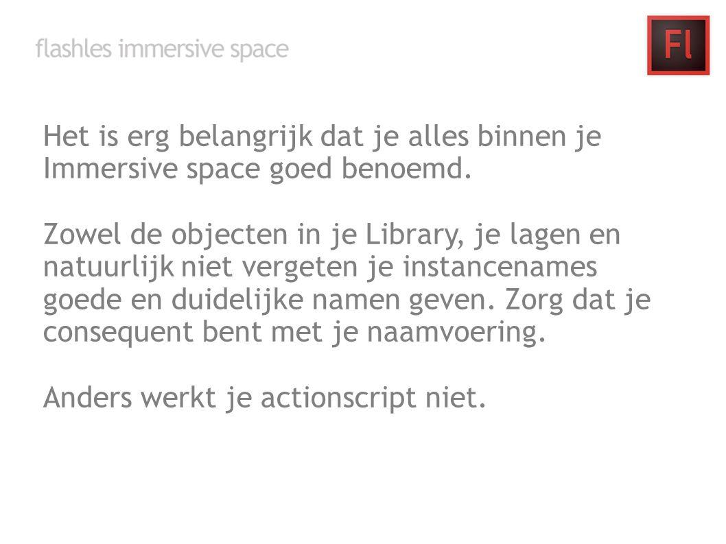 Het is erg belangrijk dat je alles binnen je Immersive space goed benoemd.