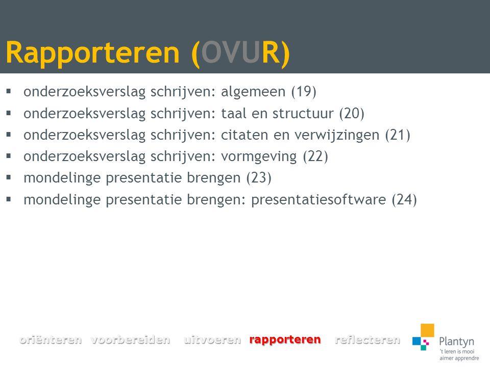 Rapporteren (OVUR)  onderzoeksverslag schrijven: algemeen (19)  onderzoeksverslag schrijven: taal en structuur (20)  onderzoeksverslag schrijven: c