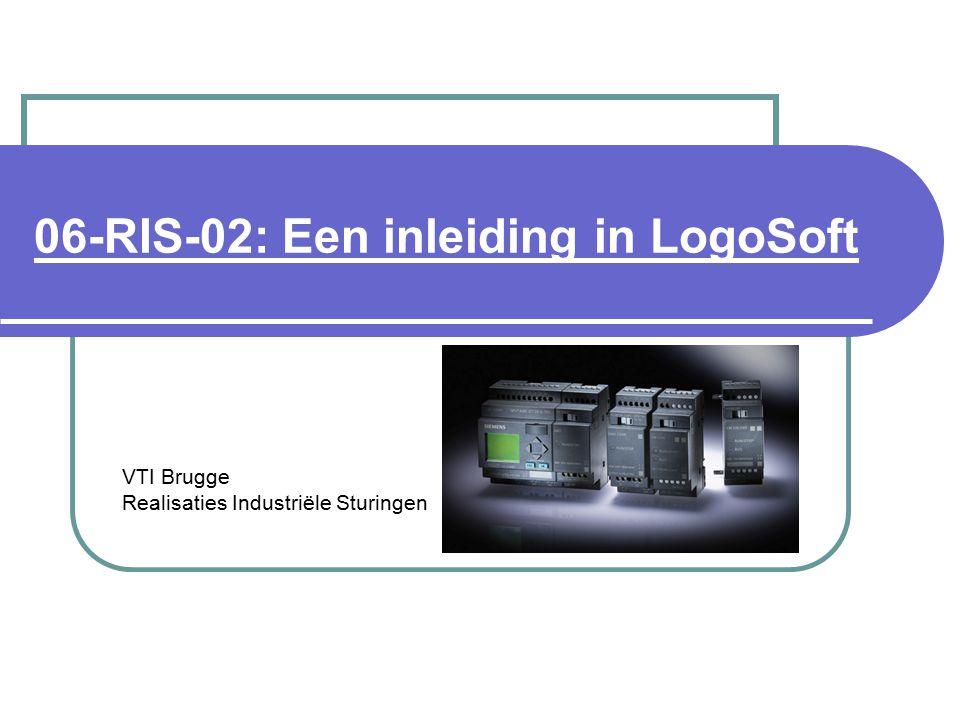 06-RIS-02: Een inleiding in LogoSoft VTI Brugge Realisaties Industriële Sturingen