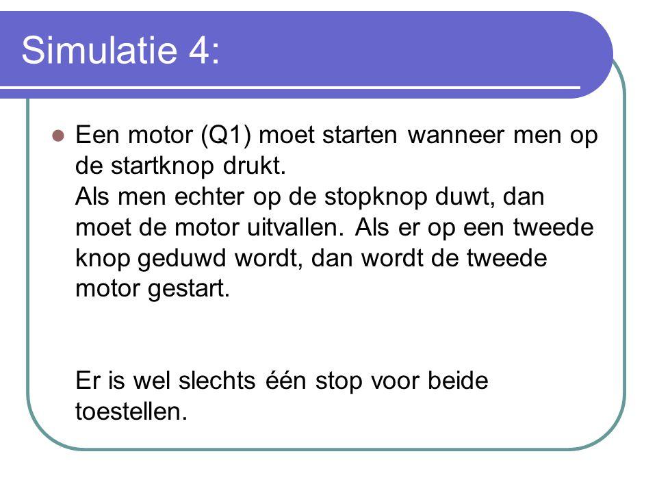 Simulatie 4: Een motor (Q1) moet starten wanneer men op de startknop drukt. Als men echter op de stopknop duwt, dan moet de motor uitvallen. Als er op