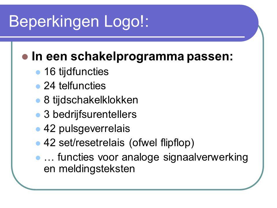 Beperkingen Logo!: In een schakelprogramma passen: 16 tijdfuncties 24 telfuncties 8 tijdschakelklokken 3 bedrijfsurentellers 42 pulsgeverrelais 42 set