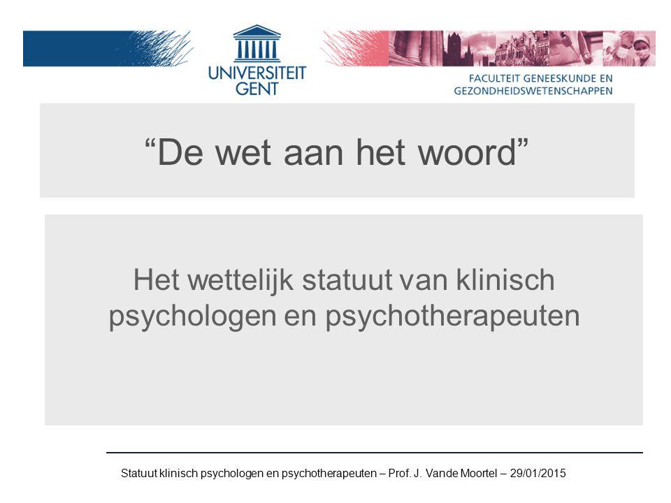 Statuut klinisch psychologen en psychotherapeuten – Prof.