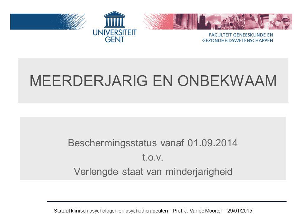 MEERDERJARIG EN ONBEKWAAM Beschermingsstatus vanaf 01.09.2014 t.o.v.