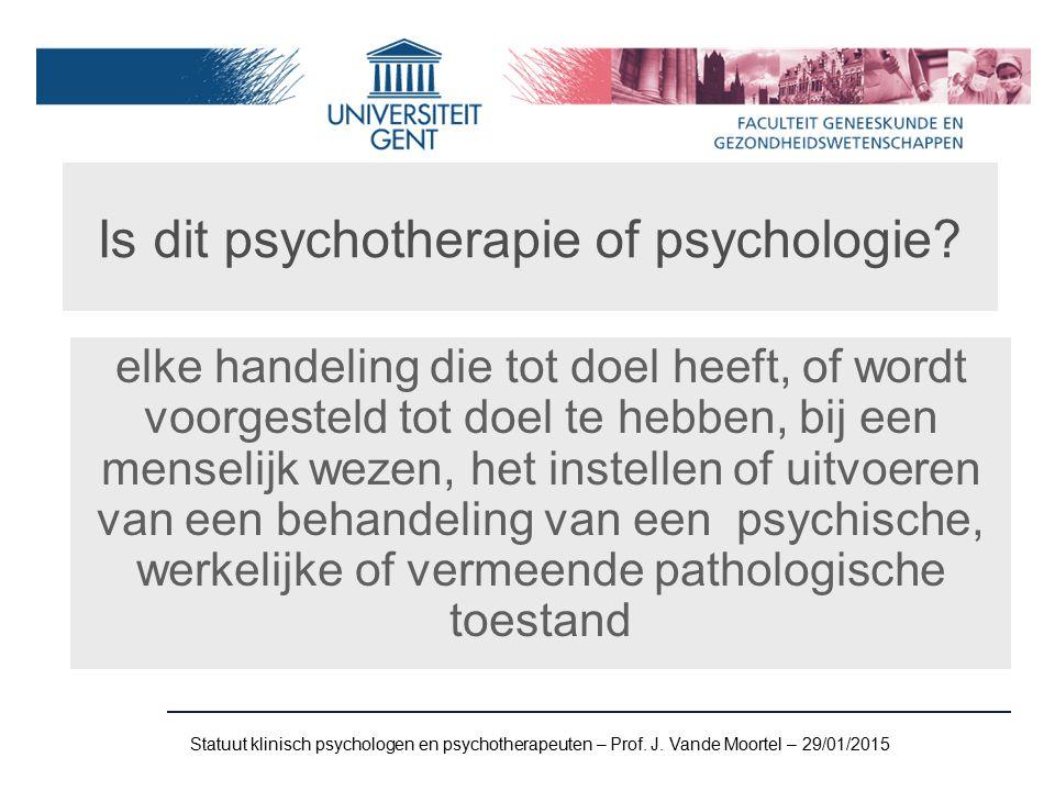 Is dit psychotherapie of psychologie.