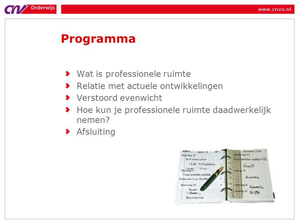 www.cnvo.nl Programma Wat is professionele ruimte Relatie met actuele ontwikkelingen Verstoord evenwicht Hoe kun je professionele ruimte daadwerkelijk nemen.