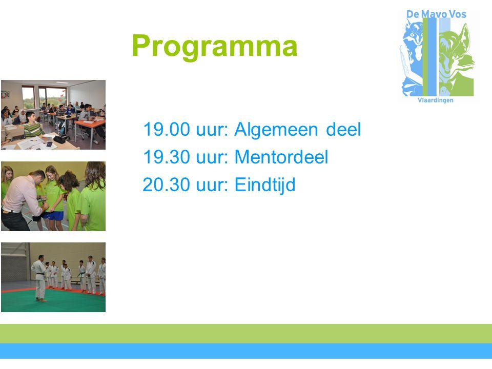 Programma 19.00 uur: Algemeen deel 19.30 uur: Mentordeel 20.30 uur: Eindtijd