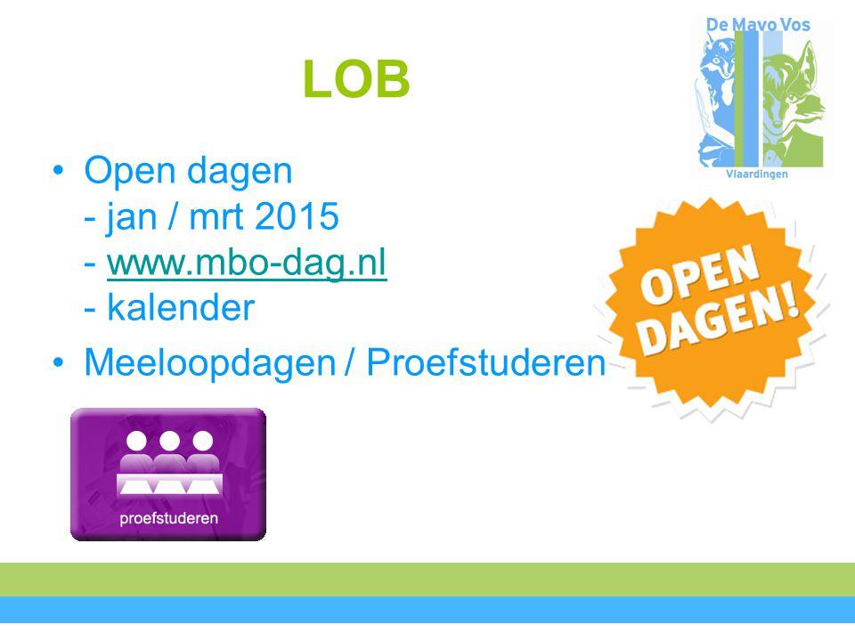LOB Open dagen - jan / mrt 2015 - www.mbo-dag.nl - kalenderwww.mbo-dag.nl Meeloopdagen / Proefstuderen