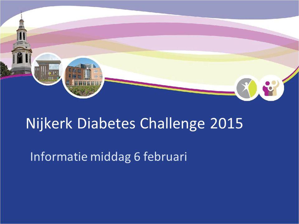 Nijkerk Diabetes Challenge 2015 Informatie middag 6 februari