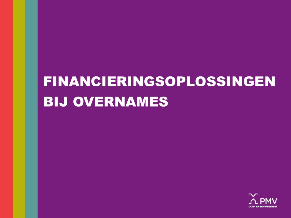 FINANCIERINGSOPLOSSINGEN BIJ OVERNAMES