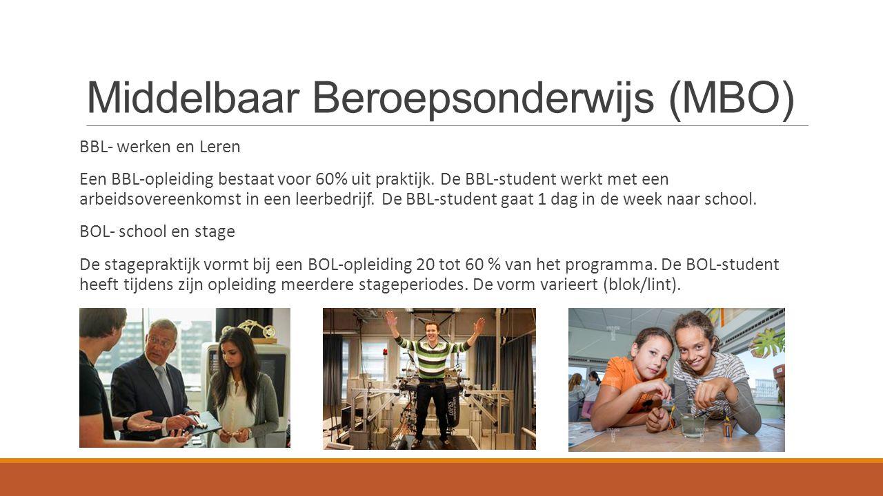 Middelbaar Beroepsonderwijs (MBO) BBL- werken en Leren Een BBL-opleiding bestaat voor 60% uit praktijk. De BBL-student werkt met een arbeidsovereenkom