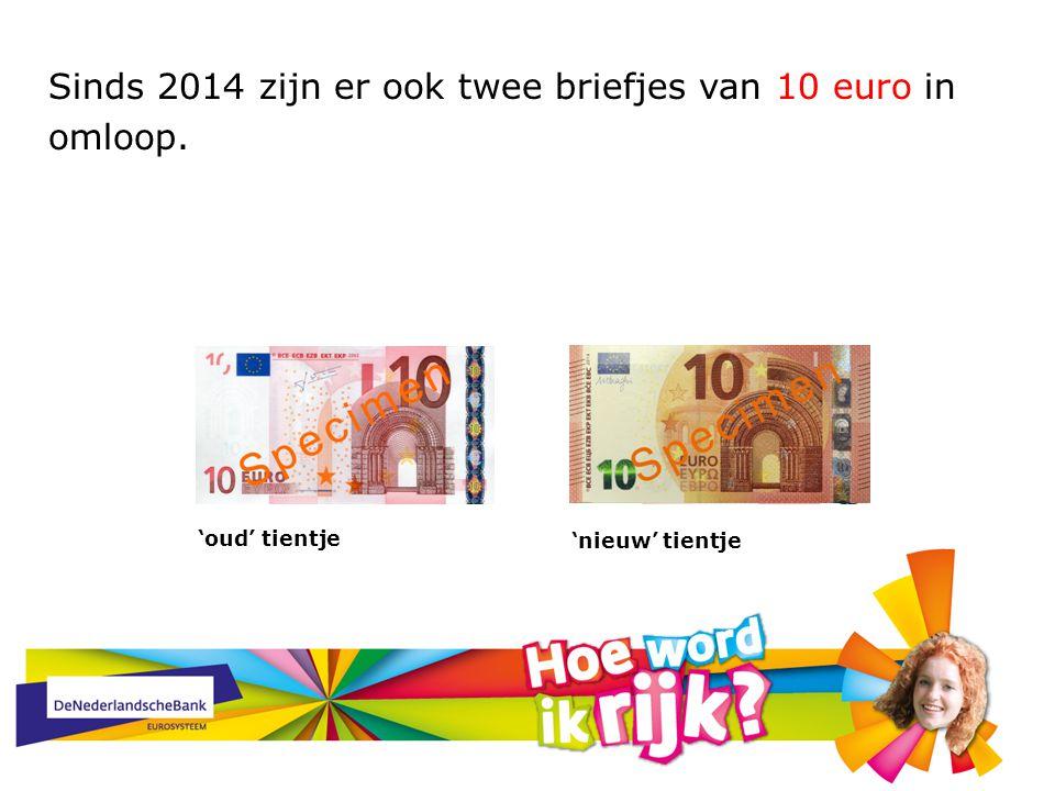 Sinds 2014 zijn er ook twee briefjes van 10 euro in omloop. 'oud' tientje 'nieuw' tientje