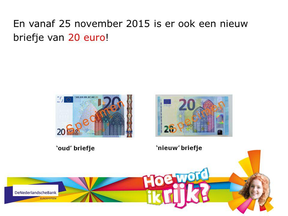 En vanaf 25 november 2015 is er ook een nieuw briefje van 20 euro! 'oud' briefje 'nieuw' briefje