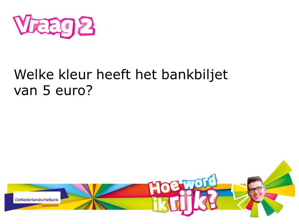 Welke kleur heeft het bankbiljet van 5 euro?