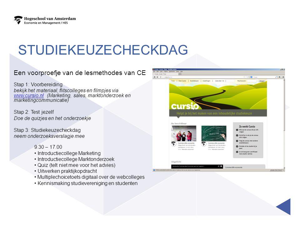 STUDIEKEUZECHECKDAG Een voorproefje van de lesmethodes van CE Stap 1: Voorbereiding bekijk het materiaal, flitscolleges en filmpjes via www.cursio.nl