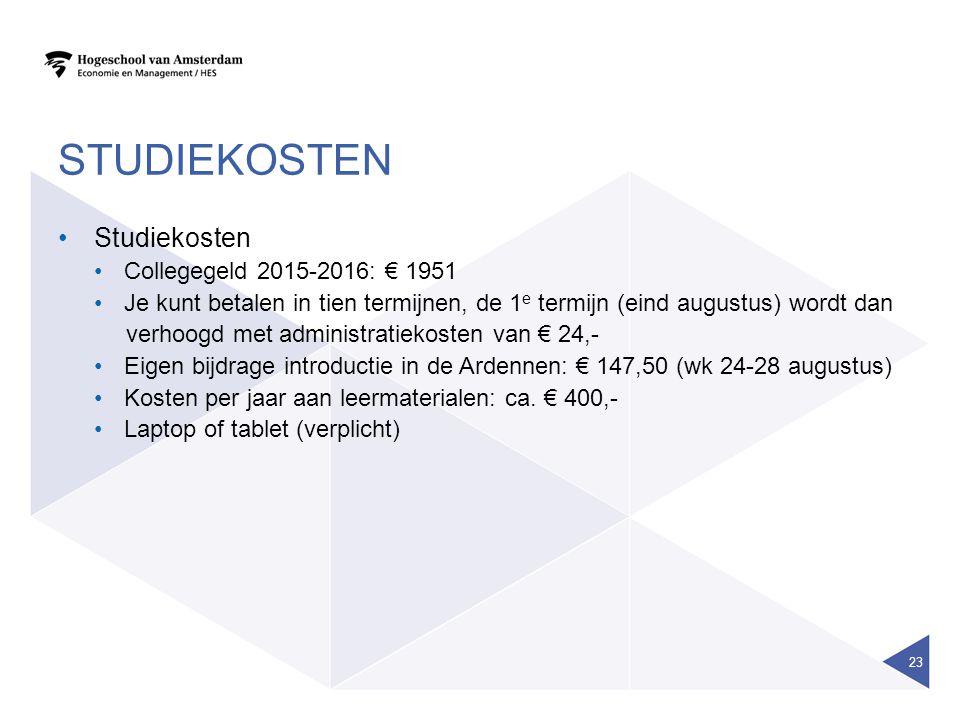 STUDIEKOSTEN Studiekosten Collegegeld 2015-2016: € 1951 Je kunt betalen in tien termijnen, de 1 e termijn (eind augustus) wordt dan verhoogd met admin
