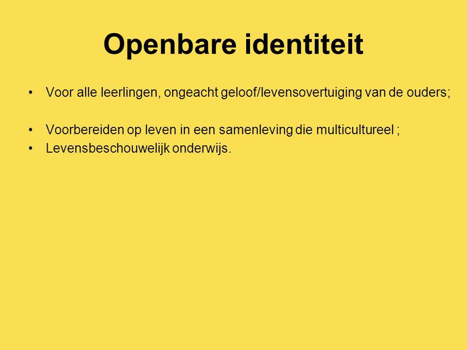Openbare identiteit Voor alle leerlingen, ongeacht geloof/levensovertuiging van de ouders; Voorbereiden op leven in een samenleving die multicultureel