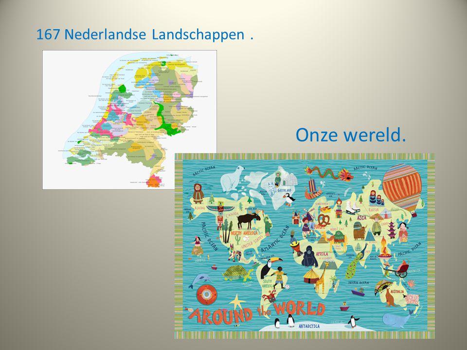 167 Nederlandse Landschappen. Onze wereld.