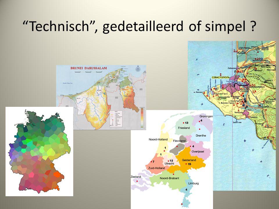 """""""Technisch"""", gedetailleerd of simpel ?"""