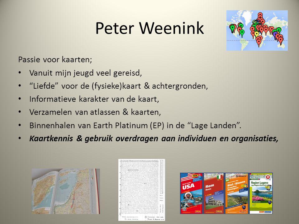 """Peter Weenink Passie voor kaarten; Vanuit mijn jeugd veel gereisd, """"Liefde"""" voor de (fysieke)kaart & achtergronden, Informatieve karakter van de kaart"""