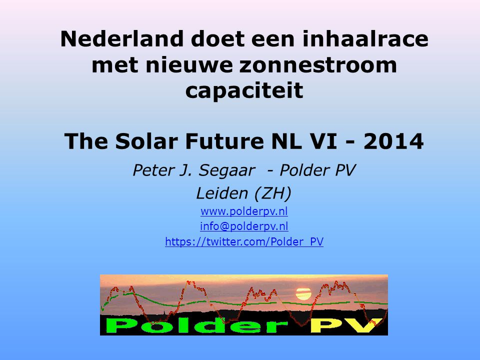 Nederland doet een inhaalrace met nieuwe zonnestroom capaciteit The Solar Future NL VI - 2014 Peter J.
