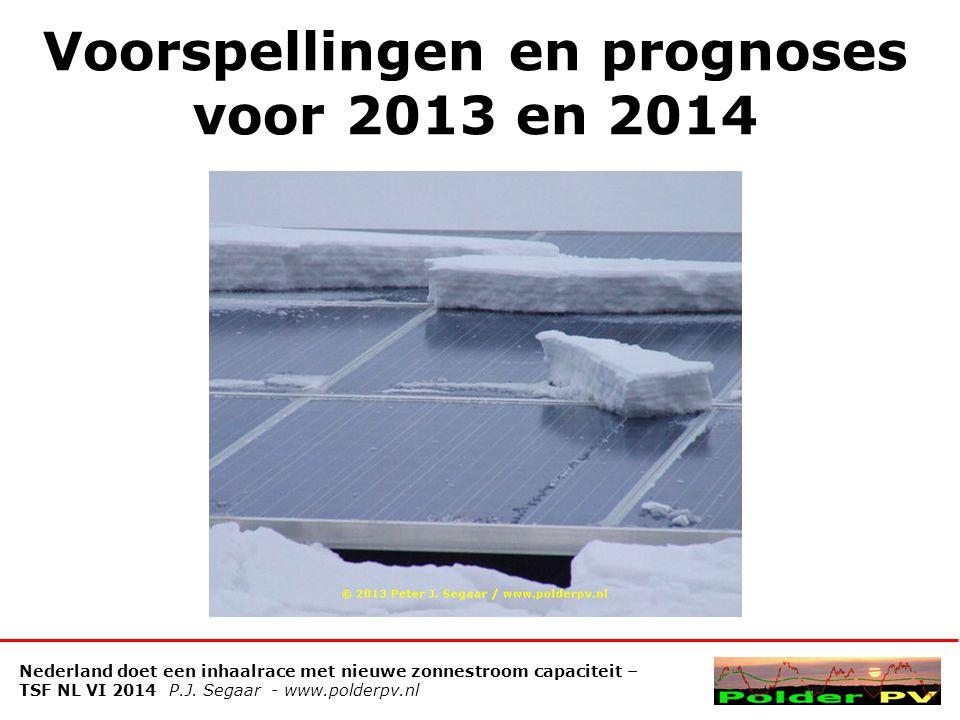 Voorspellingen en prognoses voor 2013 en 2014 Nederland doet een inhaalrace met nieuwe zonnestroom capaciteit – TSF NL VI 2014 P.J.
