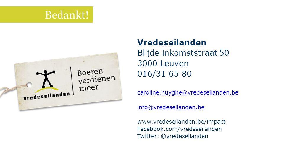 Bedankt! Vredeseilanden Blijde inkomststraat 50 3000 Leuven 016/31 65 80 caroline.huyghe@vredeseilanden.be info@vredeseilanden.be www.vredeseilanden.b