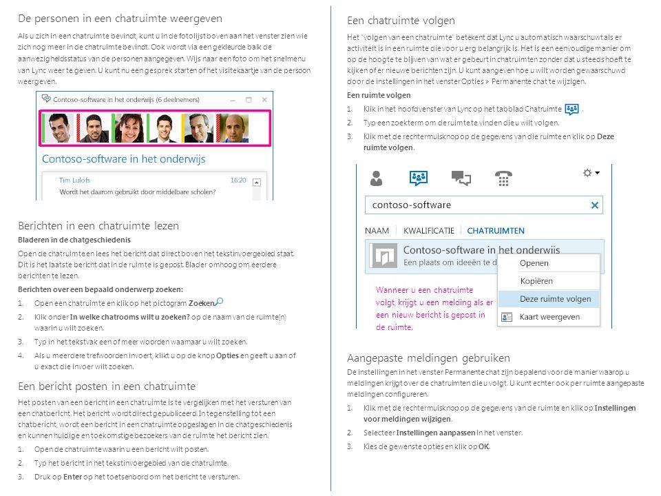 Berichten in een chatruimte lezen Bladeren in de chatgeschiedenis Open de chatruimte en lees het bericht dat direct boven het tekstinvoergebied staat.