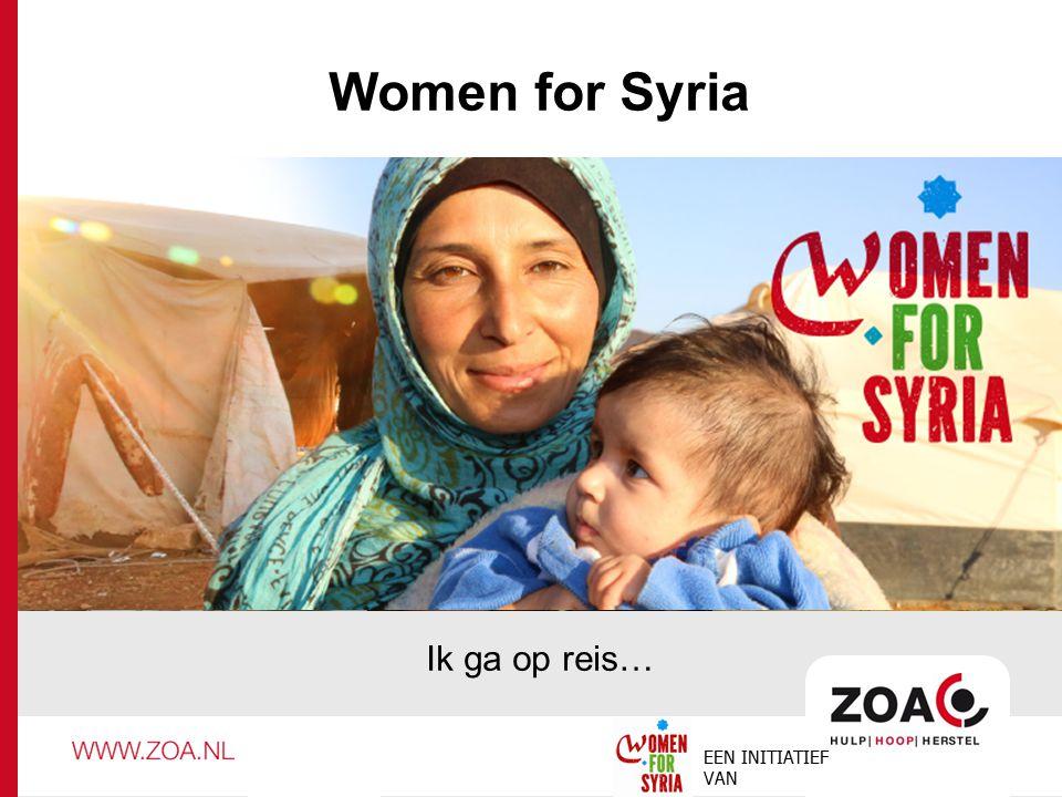 Women for Syria Ik ga op reis… Women for Syria EEN INITIATIEF VAN
