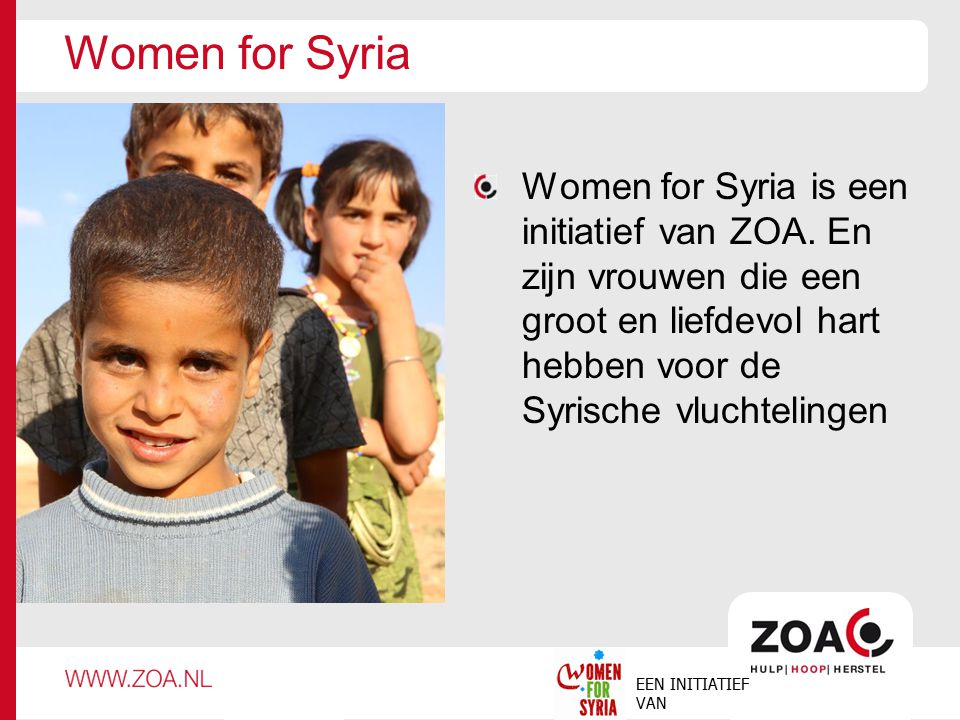 Women for Syria Women for Syria is een initiatief van ZOA.