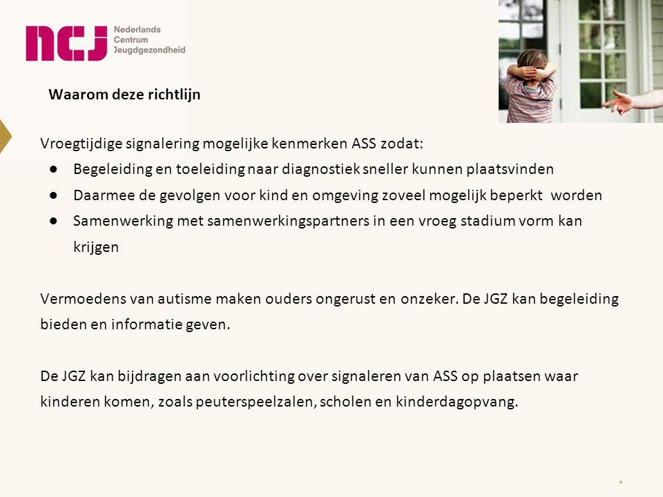 AFBAKENING De JGZ-richtlijn Autismespectrumstoornissen ●Richt zich op de preventieve taken van de JGZ en niet op diagnostiek en behandeling.