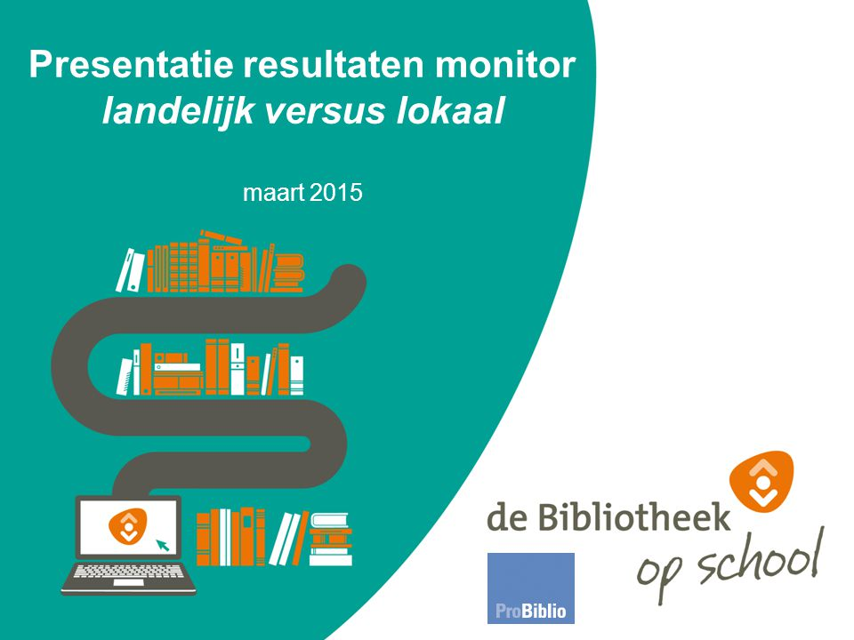 Presentatie resultaten monitor landelijk versus lokaal maart 2015