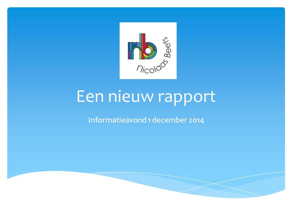 Een nieuw rapport Informatieavond 1 december 2014