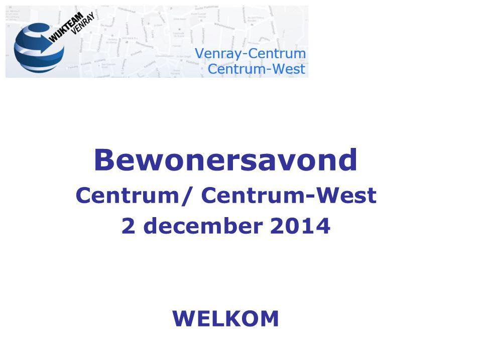 Bewonersavond Centrum/ Centrum-West 2 december 2014 WELKOM