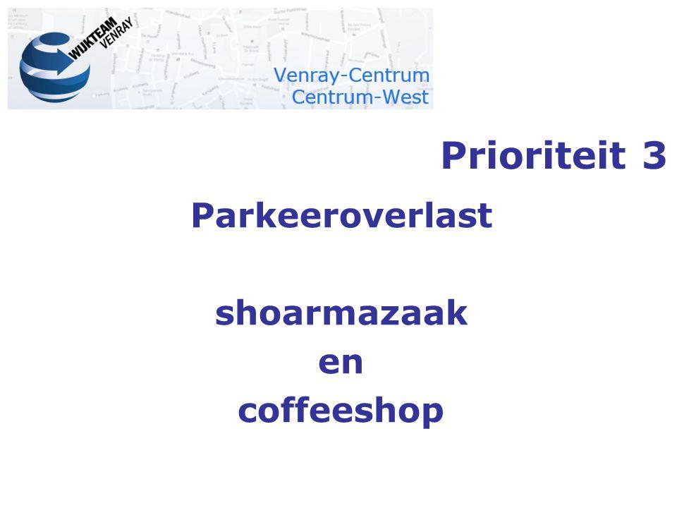 Prioriteit 3 Parkeeroverlast shoarmazaak en coffeeshop