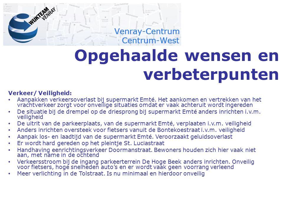 Opgehaalde wensen en verbeterpunten Verkeer/ Veiligheid: Aanpakken verkeersoverlast bij supermarkt Emté. Het aankomen en vertrekken van het vrachtverk