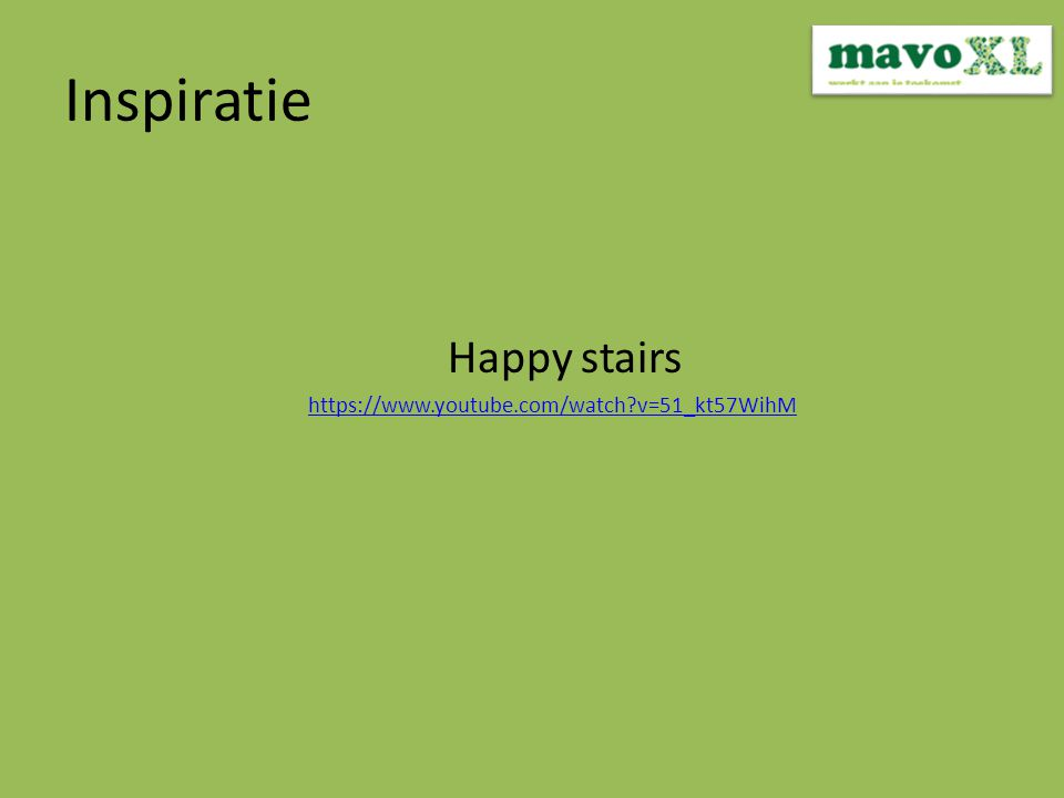 Inspiratie hHappy stairs https://www.youtube.com/watch v=51_kt57WihM