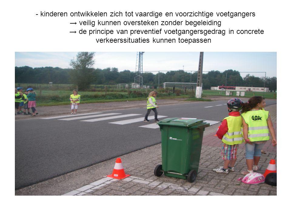 - kinderen ontwikkelen zich tot vaardige en voorzichtige voetgangers → veilig kunnen oversteken zonder begeleiding → de principe van preventief voetgangersgedrag in concrete verkeerssituaties kunnen toepassen