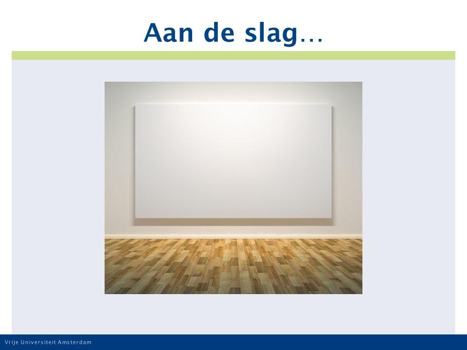 Vrije Universiteit Amsterdam Aan de slag…