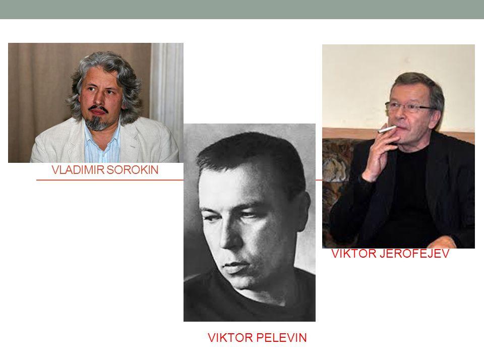 VLADIMIR SOROKIN VIKTOR PELEVIN VIKTOR JEROFEJEV