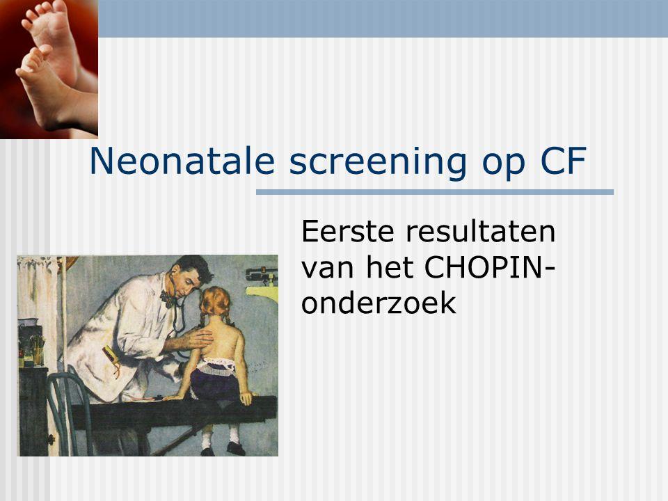 Neonatale screening op CF Eerste resultaten van het CHOPIN- onderzoek
