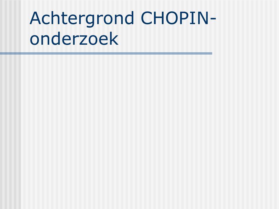 Achtergrond CHOPIN- onderzoek