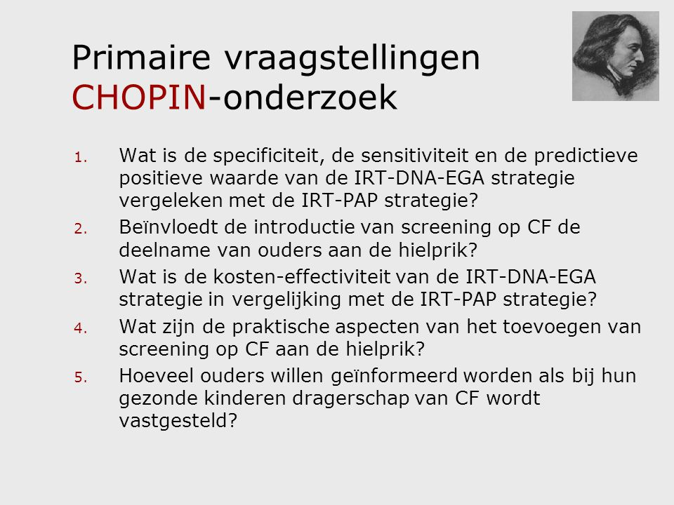 Primaire vraagstellingen CHOPIN-onderzoek 1.