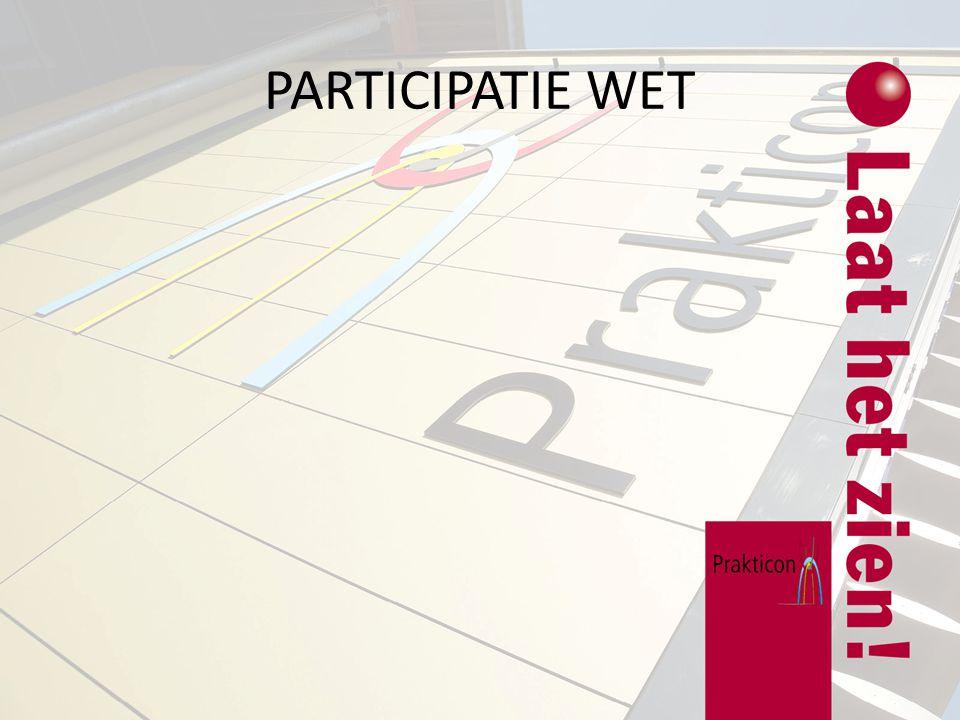 Doel Participatiewet Bevorderen van arbeidsplaatsen bij reguliere bedrijven en instellingen.