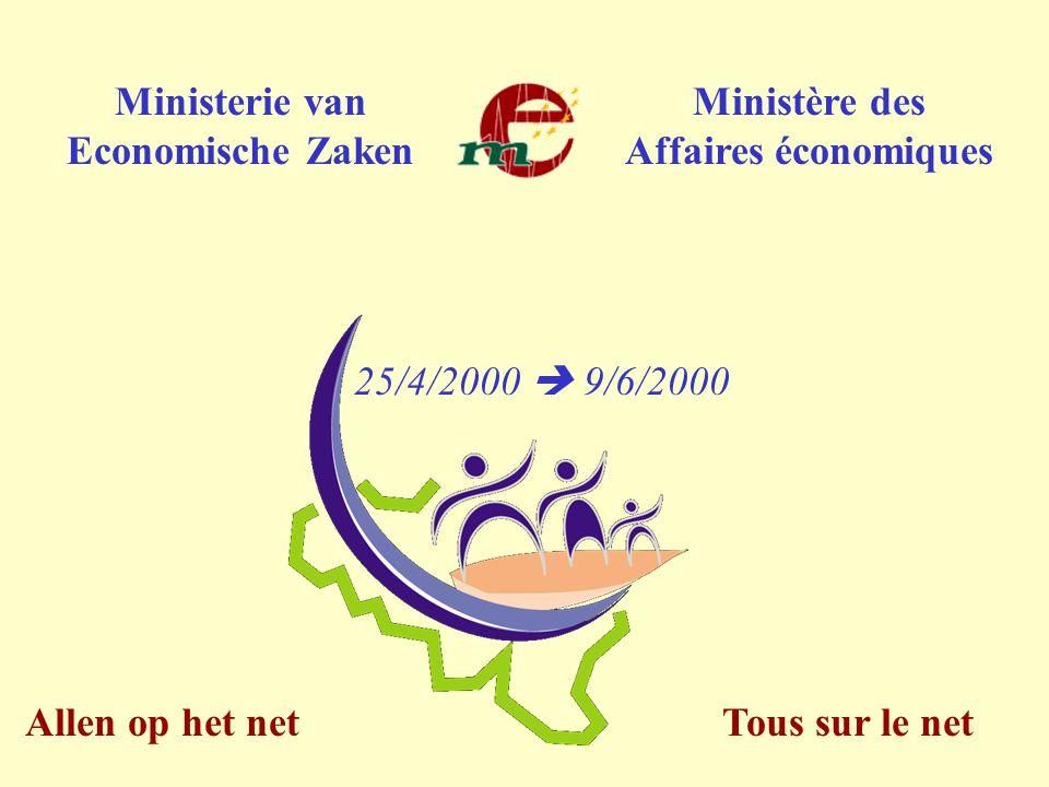 Tous sur le netAllen op het net Ministerie van Economische Zaken Ministère des Affaires économiques 25/4/2000  9/6/2000